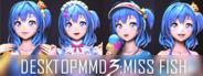 DesktopMMD3:Miss Fish